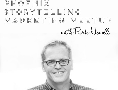 Phoenix Storytelling Marketing Group Meetup